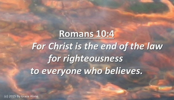 Romans 10:4  Legalism